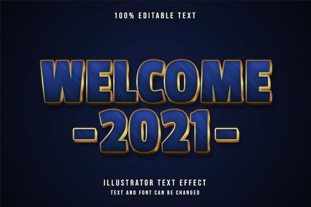 Добро пожаловать в 2021 год. 3d редактируемый текстовый эффект с синей градацией и желтым золотом