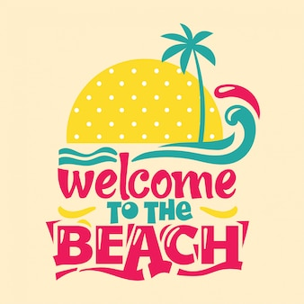 Welcome to the beach. quote summer