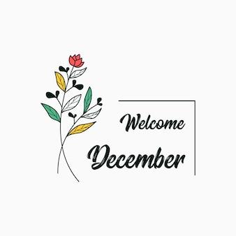 Добро пожаловать в декабрь с дизайном шаблона иллюстрации цветов