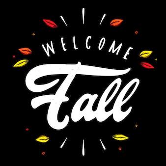 Милая ручная надпись «welcome fall»