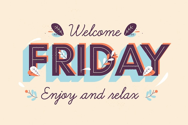Welcome friday background