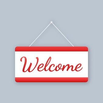 Добро пожаловать, висит знак на белом фоне. войдите в дверь. векторная иллюстрация.