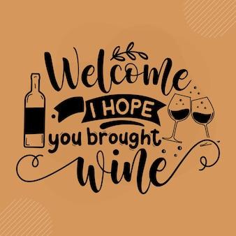 Добро пожаловать, надеюсь, вы принесли вино premium doormat typography vector design