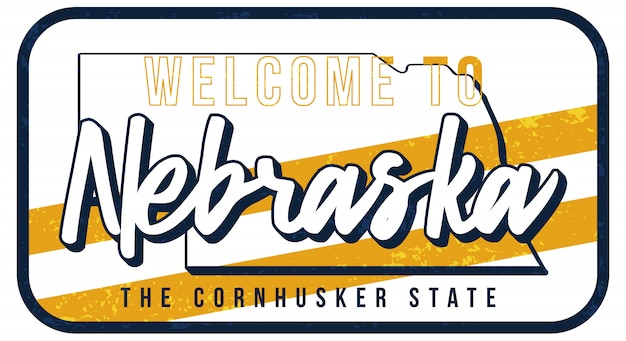 Welcome to nebraska vintage rusty metal sign  illustration.  state map in grunge style with typography hand drawn lettering.