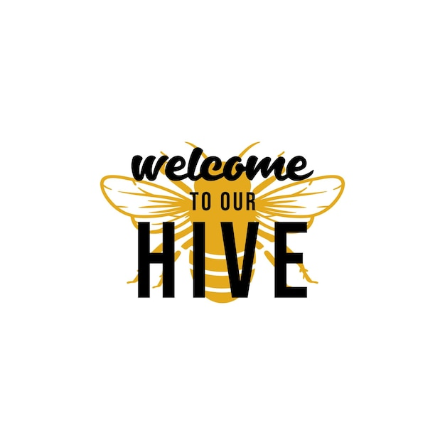 Welcome to our hive quote lettering illustration