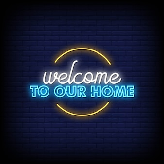 Welcome to our home, neon sign