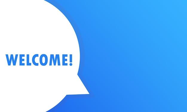 Добро пожаловать, речевой пузырь. баннер, плакат, речи пузырь с приветствием текста. речи пузырь с приветственным знаменем синим цветом. место для текста. вектор eps 10.