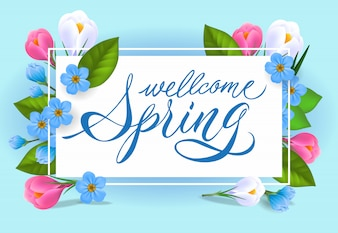 Welcome spring lettering. Tender inscription with beautiful flowers.