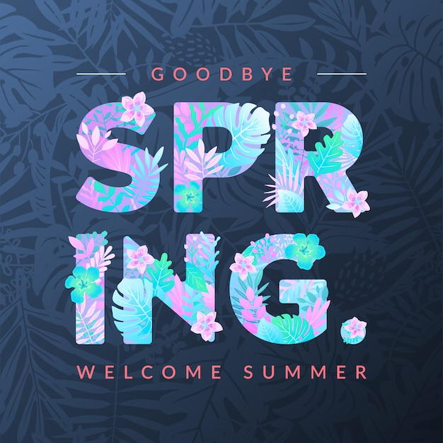 Welcome summer, goodbye spring