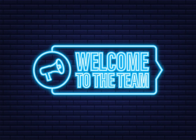 Welcome to the team written on label. neon icon. advertising sign. vector stock illustration.