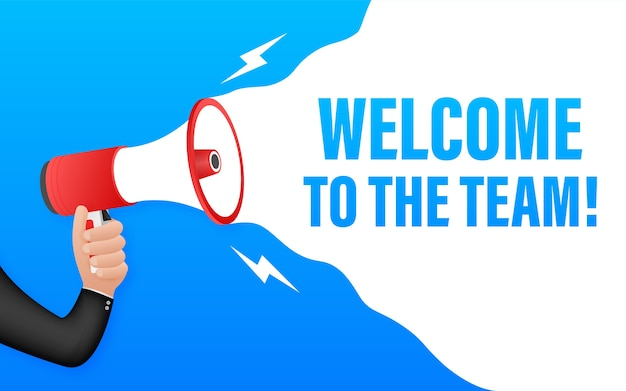 Welcome to the team written on speech bubble. advertising sign