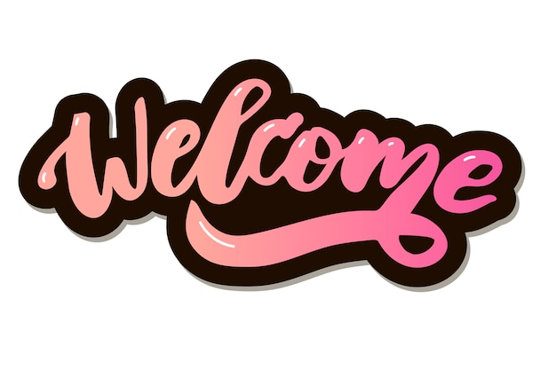 Welcome text lettering calligraphy
