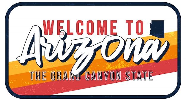 アリゾナヴィンテージさびた金属サインイラストへようこそ。タイポグラフィ手描きのレタリングとグランジスタイルの州地図