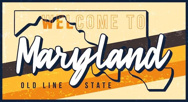 メリーランドヴィンテージさびた金属サインイラストへようこそ。タイポグラフィ手描きのレタリングとグランジスタイルの州地図。