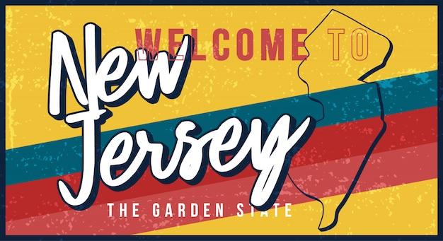 ニュージャージーヴィンテージさびた金属サインイラストへようこそ。タイポグラフィ手描きのレタリングとグランジスタイルの州地図。