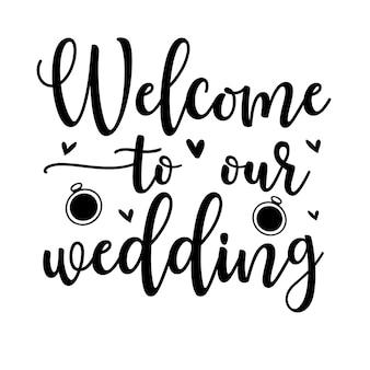 私たちの結婚式の手レタリングプレミアムベクトルデザインへようこそ