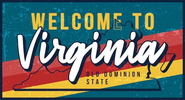 バージニアヴィンテージさびた金属サインイラストへようこそ。タイポグラフィ手描きのレタリングとグランジスタイルの州地図。