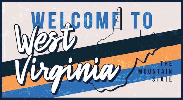 ウェストバージニア州のヴィンテージさびた金属看板へようこそ。タイポグラフィの手描きのレタリングとグランジスタイルの状態マップ。