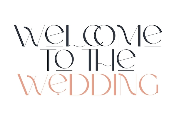 Welcome to the wedding elegance wedding typography vector design for for valentine day birthday
