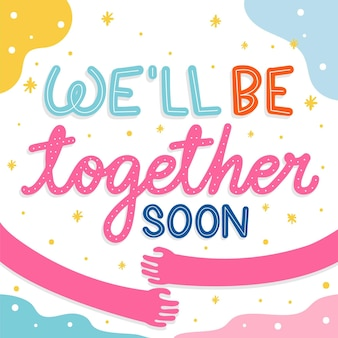 Well be together soon theme