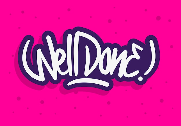 Well done label sign logo hand drawn brush lettering calligraphy type