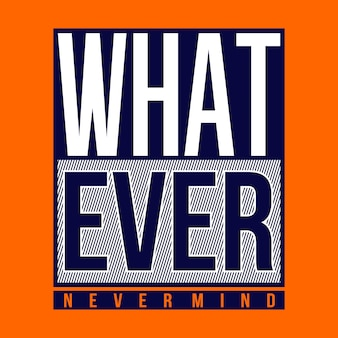 What ever words slogan