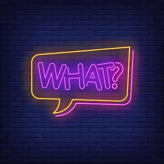 What neon lettering in speech bubble.