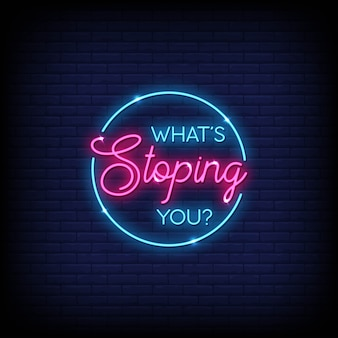 What's stoping you neon signs style text vector