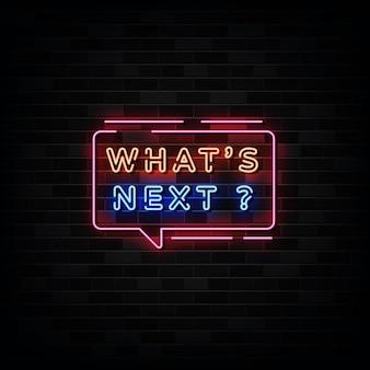 Whats next  illustration, neon text style Premium Vector