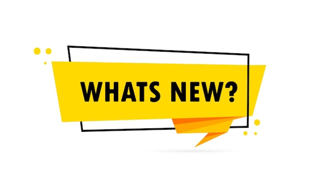 Whats new. origami style speech bubble banner. sticker design template with whats new text. vector eps 10. isolated on white background.