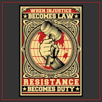 When injustice become law resistance becomes duty