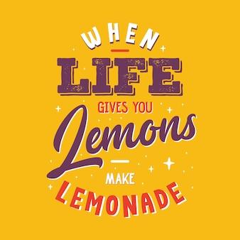 Когда жизнь дает вам лимоны, сделайте лимонад типографика векторный дизайн шаблона