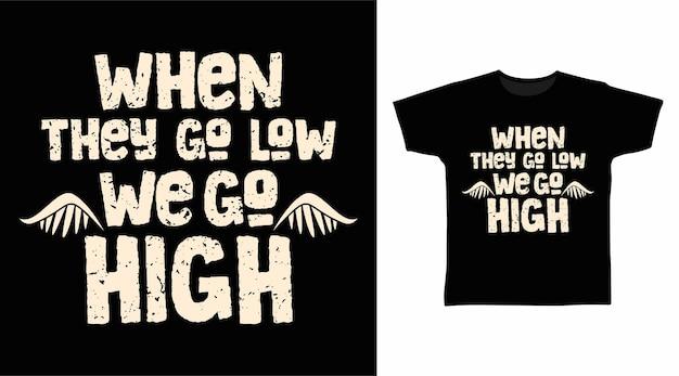 그들이 낮을 때 우리는 높은 타이포그래피 티셔츠 디자인으로갑니다.