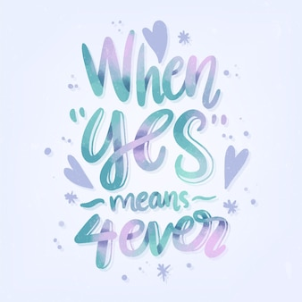 When yes is forever wedding lettering