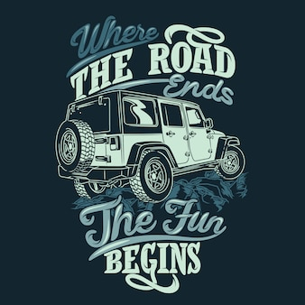 Where the road ends the fun begins off road quotes adventure