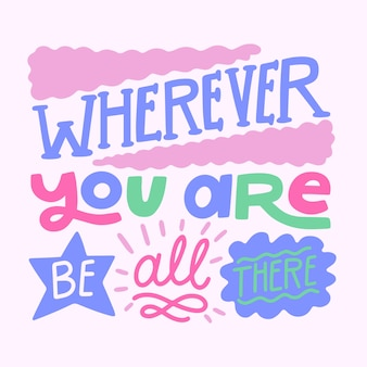 Wherever you are optimistic lettering