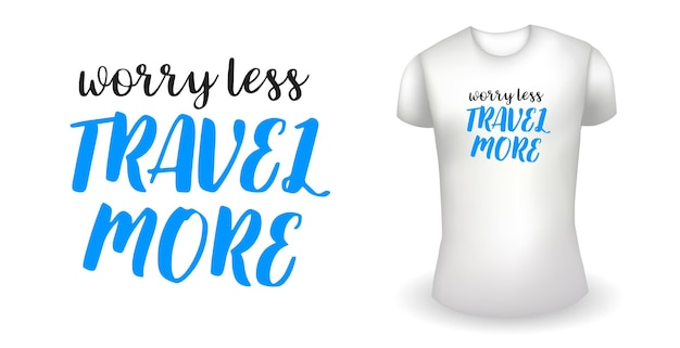 White male realistic t shirt with label worry less travel more badge vector
