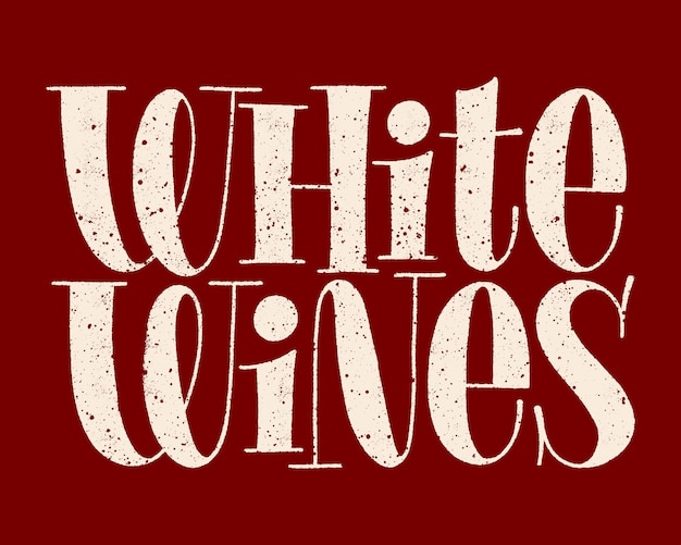 White wines handdrawn typography text for restaurant winery vineyard festival