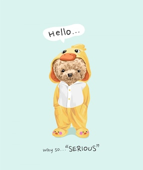Why so serious slogan with cute bear toy in duck mascot illustration