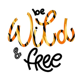 Wild and free lettering in doodle style. hand drawn inspirational and motivational quote. design for print, poster, card, invitation, t-shirt, badges and sticker. vector illustration