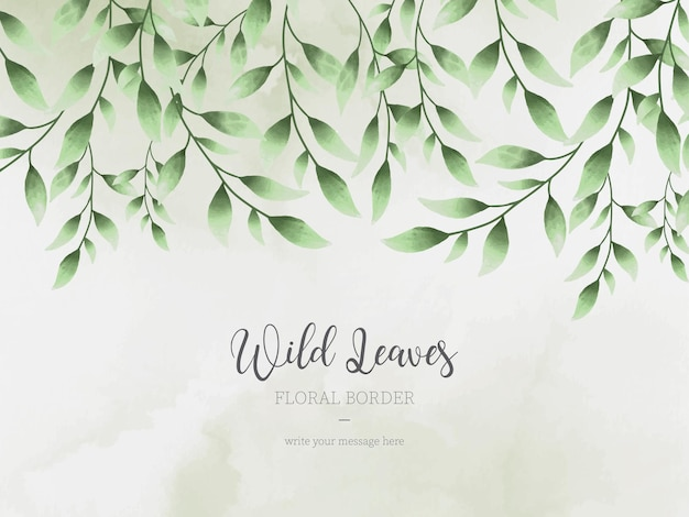 Wild leaves floral border background with watercolor style