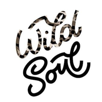 Wild soul lettering in doodle style. hand drawn inspirational and motivational quote. design for print, poster, card, invitation, t-shirt, badges and sticker. vector illustration