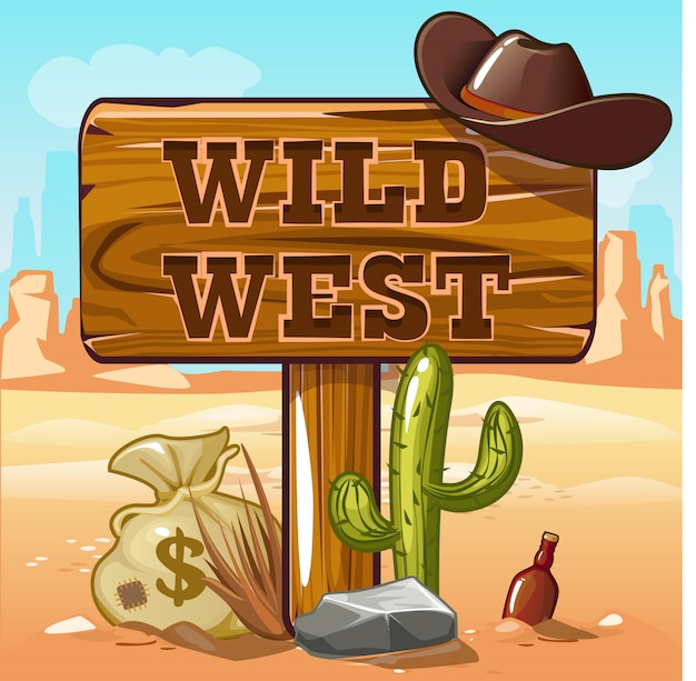 Wild west text on wooden sign post