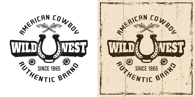 Wild west vector emblem, badge, label, logo or t-shirt print in two style monochrome and vintage colored
