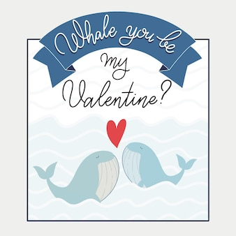 Will you be my valentine text with whale