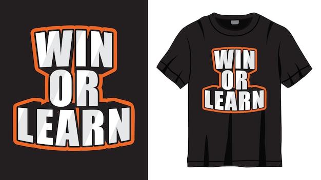 Выиграйте или узнайте дизайн надписи слогана для футболки