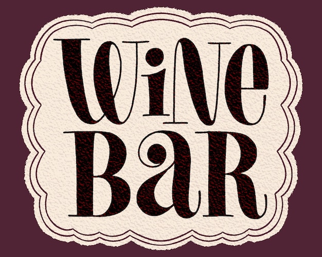 Wine bar hand lettering typography text for restaurant winery vineyard festival