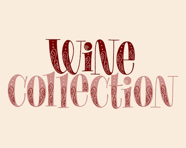 Wine collection hand lettering text for restaurant winery vineyard festival