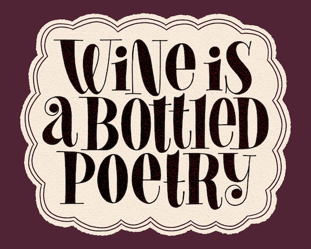 Wine is a bottled poetry hand lettering