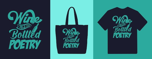 Wine is bottled poetry typography lettering quotes tshirt and merchandise